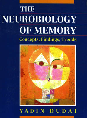 The Neurobiology of Memory: Concepts, Findings, Trends (Paperback)