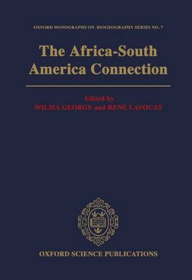 The Africa-South America Connection - Oxford Biogeography Series 7 (Hardback)