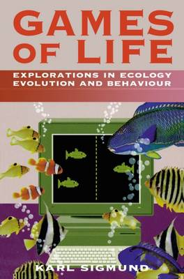 Games of Life: Explorations in Ecology, Evolution, and Behaviour (Paperback)