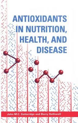Antioxidants in Nutrition, Health, and Disease (Hardback)