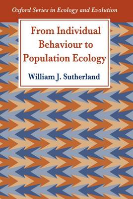 From Individual Behaviour to Population Ecology - Oxford Series in Ecology and Evolution (Paperback)