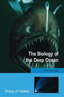 The Biology of the Deep Ocean - Biology of Habitats (Hardback)