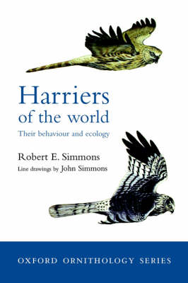 Harriers of the World: Their Behaviour and Ecology - Oxford Ornithology Series (Paperback)