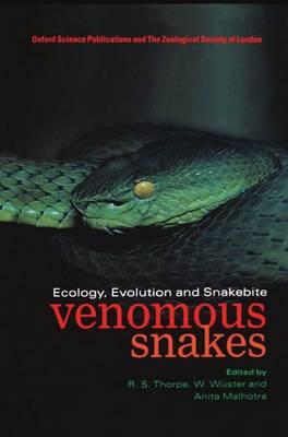 Venomous Snakes: Ecology, Evolution, and Snakebite - Symposia of the Zoological Society of London 70 (Hardback)