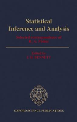 Statistical Inference and Analysis: Selected Correspondence of R. A. Fisher (Hardback)