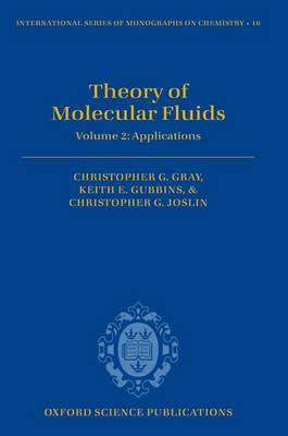 Theory of Molecular Fluids: Volume 2: Applications - International Series of Monographs on Chemistry 10 (Hardback)