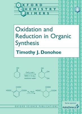 Oxidation and Reduction in Organic Synthesis - Oxford Chemistry Primers 6 (Paperback)
