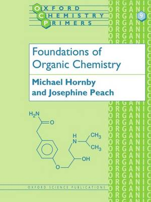Foundations of Organic Chemistry - Oxford Chemistry Primers 9 (Paperback)