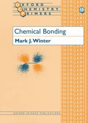 Chemical Bonding - Oxford Chemistry Primers No.15 (Paperback)