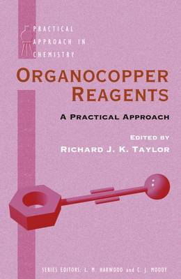 Organocopper Reagents: A Practical Approach - Practical Approach in Chemistry Series (Spiral bound)