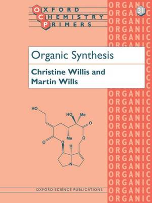Organic Synthesis - Oxford Chemistry Primers 31 (Paperback)