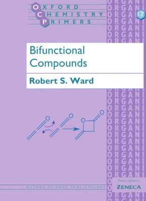 Bifunctional Compounds - Oxford Chemistry Primers 17 (Paperback)