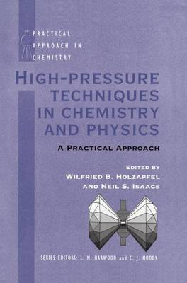 High Pressure Techniques in Chemistry and Physics: A Practical Approach - Practical Approach in Chemistry Series (Hardback)