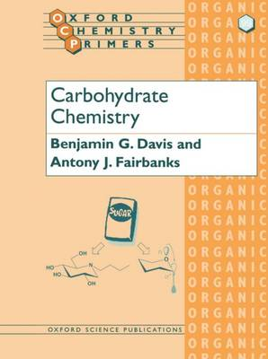 Carbohydrate Chemistry - Oxford Chemistry Primers 99 (Paperback)