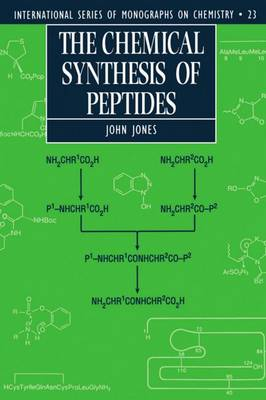 The Chemical Synthesis of Peptides - International Series of Monographs on Chemistry 23 (Paperback)