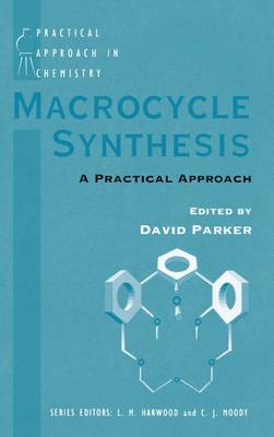 Macrocycle Synthesis: A Practical Approach - Practical Approach in Chemistry Series (Spiral bound)