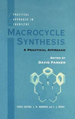 Macrocycle Synthesis: A Practical Approach - Practical Approach in Chemistry Series (Hardback)