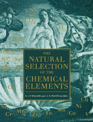 The Natural Selection of the Chemical Elements: The Environment and Life's Chemistry (Paperback)