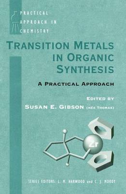 Transition Metals in Organic Synthesis: A Practical Approach - Practical Approach in Chemistry Series (Paperback)