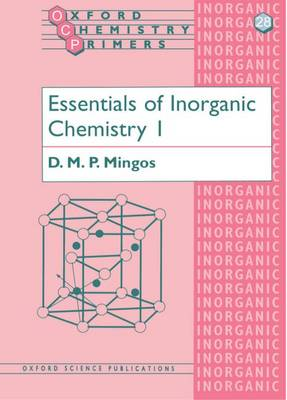 Essentials of Inorganic Chemistry 1 - Oxford Chemistry Primers 28 (Paperback)