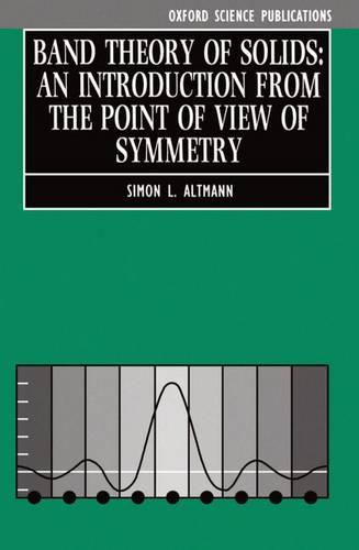 Band Theory of Solids: An Introduction from the Point of View of Symmetry (Paperback)