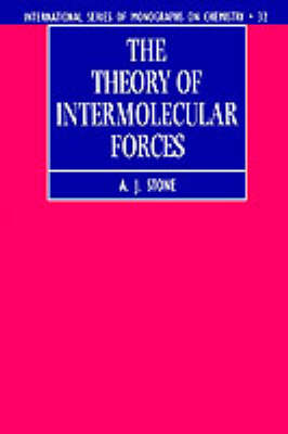 The Theory of Intermolecular Forces - International Series of Monographs on Chemistry No.32 (Paperback)