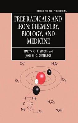 Free Radicals and Iron: Chemistry, Biology, and Medicine (Hardback)