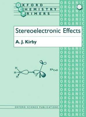Stereoelectronic Effects - Oxford Chemistry Primers 36 (Paperback)