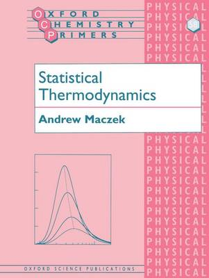 Statistical Thermodynamics - Oxford Chemistry Primers No.58 (Paperback)