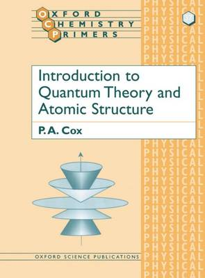 Introduction to Quantum Theory and Atomic Structure - Oxford Chemistry Primers 37 (Paperback)