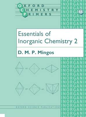Essentials of Inorganic Chemistry 2 - Oxford Chemistry Primers 66 (Paperback)
