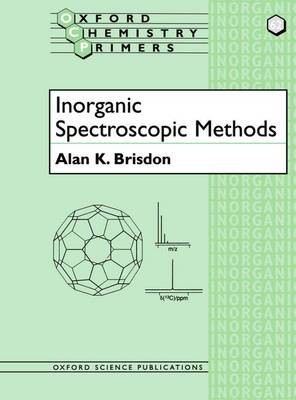 Inorganic Spectroscopic Methods - Oxford Chemistry Primers 62 (Paperback)