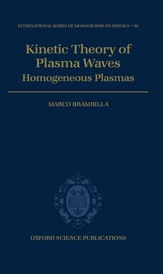 Kinetic Theory of Plasma Waves: Homogeneous Plasmas - International Series of Monographs on Physics 96 (Hardback)