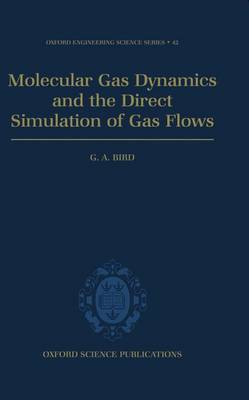Molecular Gas Dynamics and the Direct Simulation of Gas Flows - Oxford Engineering Science Series 42 (Hardback)