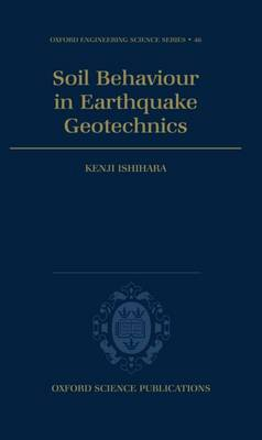 Soil Behaviour in Earthquake Geotechnics - Oxford Engineering Science Series 46 (Hardback)