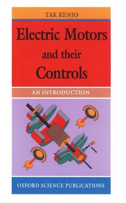 Electric Motors and Their Controls: An Introduction (Paperback)