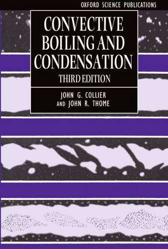 Convective Boiling and Condensation - Oxford Engineering Science Series 38 (Paperback)