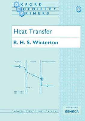 Heat Transfer - Oxford Chemistry Primers 50 (Paperback)