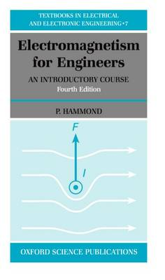 Electromagnetism for Engineers: An Introductory Course - Textbooks in Electrical and Electronic Engineering 7 (Paperback)