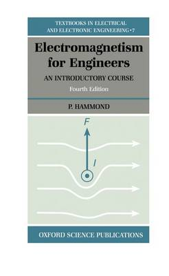 Electromagnetism for Engineers: An Introductory Course - Textbooks in Electrical and Electronic Engineering 7 (Hardback)