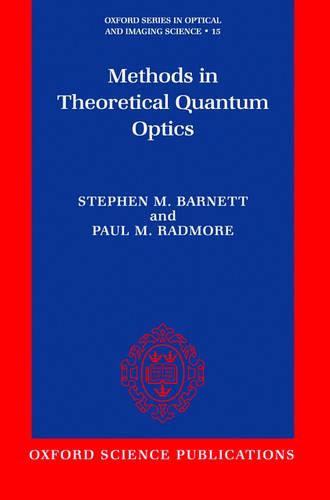 Methods in Theoretical Quantum Optics - Oxford Series in Optical and Imaging Sciences 15 (Paperback)