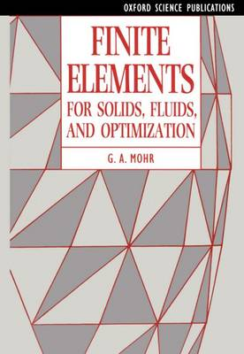 Finite Elements for Solids, Fluids, and Optimization (Paperback)