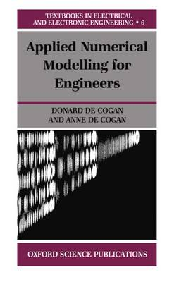 Applied Numerical Modelling for Engineers - Textbooks in Electrical and Electronic Engineering 6 (Paperback)