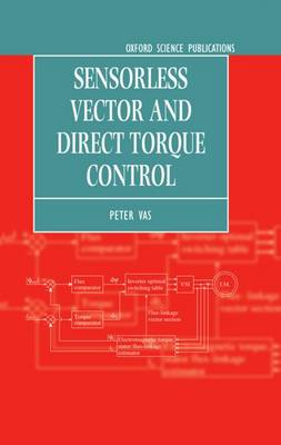 Sensorless Vector and Direct Torque Control - Monographs in Electrical and Electronic Engineering 42 (Hardback)