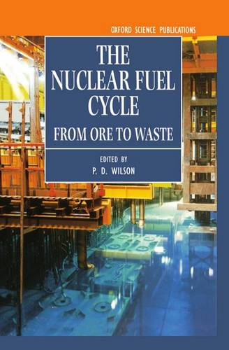 The Nuclear Fuel Cycle: From Ore to Waste (Hardback)