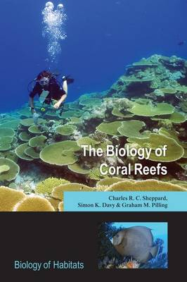 The Biology of Coral Reefs - Biology of Habitats (Paperback)