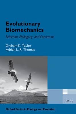 Evolutionary Biomechanics - Oxford Series in Ecology and Evolution (Hardback)