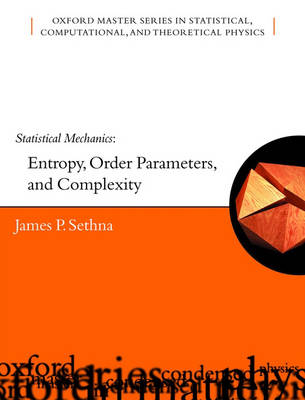 Statistical Mechanics: Entropy, Order Parameters and Complexity - Oxford Master Series in Physics 14 (Paperback)
