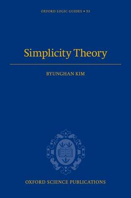 Simplicity Theory - Oxford Logic Guides 53 (Hardback)