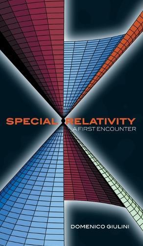 Special Relativity: A First Encounter: 100 years since Einstein (Hardback)
